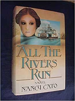 All the Rivers Run: A Novel