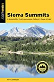 Search : Sierra Summits: A Guide to Fifty Peak Experiences in California's Range of Light (Regional Hiking Series)