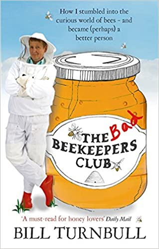 Book The Bad Beekeepers Club: How I stumbled into the Curious World of Bees - and became (perhaps) a Better Person