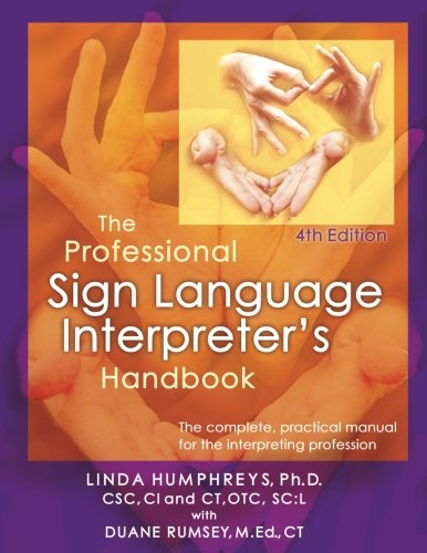 The Professional Sign Language Interpreter's Handbook: The Complete Practical Manual for the Interpreting Profession - 4th Edition