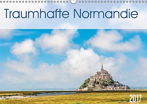 Traumhafte Normandie (Wandkalender 2017 DIN A3 quer)