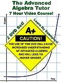 The Advanced Algebra Tutor (Advanced Algebra 2 / College Algebra)
