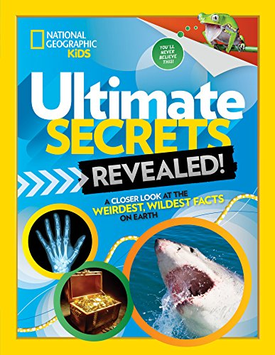 Ultimate Secrets Revealed: A Closer look at the Weirdest, Wildest Facts on Earth
