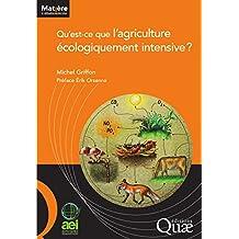 Qu'est-ce que l'agriculture écologiquement intensive ? (Matière à débattre et décider) (French Edition)