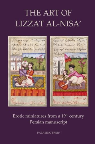 The Art of Lizzat Al-Nisa': Erotic miniatures from a 19th century Persian manuscript Art Com Persian Print