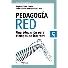 Pedagogía red: Una educación para tiempos de internet (Educación Universitaria)