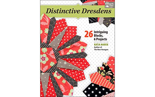- Distinctive Dresdens: 26 Intriguing Blocks, 6 Projects