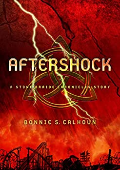 Aftershock: A Stone Braide Chronicles Story by [Calhoun, Bonnie S.]