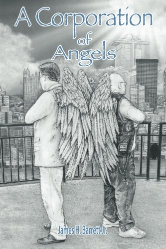 Book: A Corporation of Angels by James H. Barrett Jr.