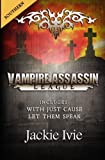 Vampire Assassin League, Southern: With Just Cause & Let Them Speak