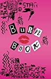 Burn Book: Lined Journal, Its Full Of Secrets, You're like Really Pretty - 5.5 x 8.5 writing notebook