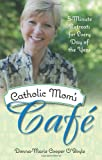 Catholic Mom's Cafe, Donna-Marie Cooper O'Boyle, 1612785751