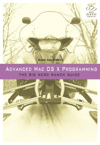 Advanced Mac OS X Programming: The Big Nerd Ranch Guide (Big Nerd Ranch Guides)