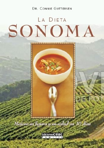 La Dieta Sonoma: Mejore su Figura y su Salud en 10 Dias (Spanish Edition)