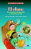 img - for El clima/ The Weather: De nuestros antepasados a los ninos de hoy/ From Our Ancestors to Today's Children (El Juego De La Ciencia/ the Science Game) (Spanish Edition) book / textbook / text book