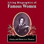 Living Biographies of Famous Women | Henry Thomas,Dana Lee Thomas