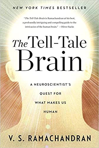 The Tell-Tale Brain: A Neuroscientist's Quest For What Makes Us ...