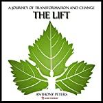 The Lift: A Jouney of Transformation and Change | Anthony Peters