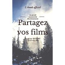 Partagez vos films, l'ebook officiel (livre cinéma) (French Edition)
