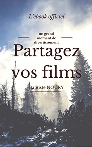 Partagez Vos Films L Ebook Officiel Livre Cinema French