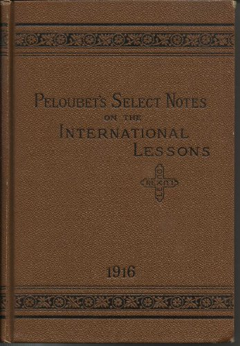 Peloubet's Select Notes on the International Lessons for 1916