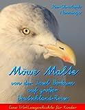 Möwe Malte Von der Insel Borkum Auf Großer Deutschland-Reise, Peer-Christoph Nanninga, 3844803831