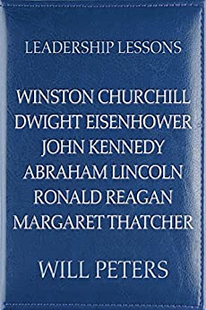 =DJVU= Leadership Lessons: Winston Churchill, Dwight Eisenhower, John Kennedy, Abraham Lincoln, Ronald Reagan, Margaret Thatcher. trial lowest Belleza opera reach