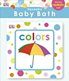 Squeaky Baby Bath: Colors, DK Publishing, 1465424628