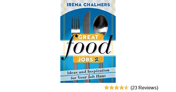 Get PDF Great Food Jobs 2: Ideas and Inspiration for Your