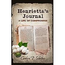 Henrietta's Journal: A Life of Compromise