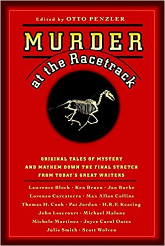 Murder At The Racetrack Original Tales Of Mystery And Mayhem Down Final Stretch From Todays Great Writers By Otto Penzler April 102006 Paperback