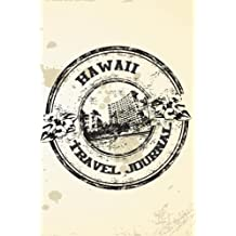 Hawaii Travel Journal: Blank Lined Vacation Holiday Notebook