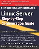 By Don R Crawley The Accidental Administrator: Linux Server Step-by-Step Configuration Guide [Paperback]