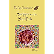 Sandpiper and the Ship of Pools (The Fairy Chronicles #25)