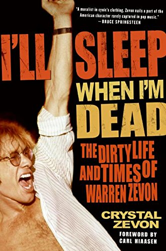 (I'll Sleep When I'm Dead: The Dirty Life and Times of Warren)