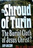 The Shroud of Turin, Ian Wilson, 0385127367