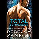 Total Surrender Audiobook by Rebecca Zanetti Narrated by Karen White