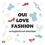 Oui Love Fashion: An English/French Bilingual Word Book (Oui Love French) (French Edition)