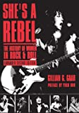 img - for She's a Rebel: The History of Women in Rock and Roll (Live Girls) book / textbook / text book