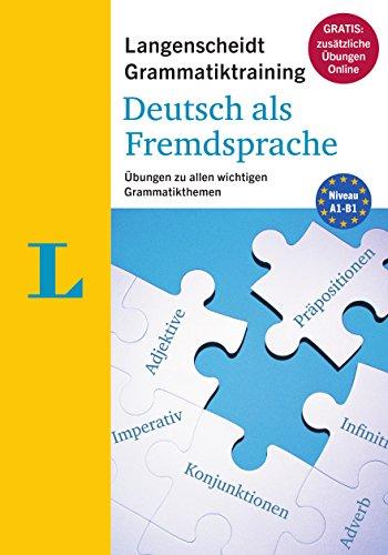 Langenscheidt Grammatiktraining Deutsch ALS Fremdsprache - Essential German Grammar in Exercises (German Edition): Ubungen Zu Allen Wichtigen Grammatikthemen