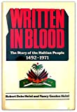 img - for Written in Blood: The Story of the Haitian People 1492-1971 book / textbook / text book