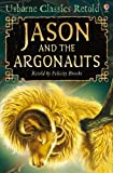 Jason and the Argonauts: Usborne Classics Retold