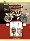 Care for a Pet Sugar Glider, Amie Jane Leavitt, 158415800X