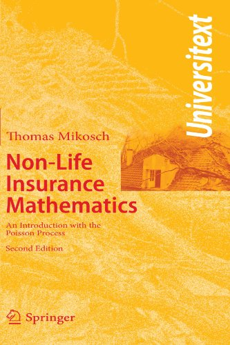 Non-Life Insurance Mathematics: An Introduction with the Poisson Process (Universitext)