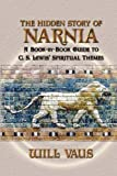 The Hidden Story of Narnia, Will Vaus, 1936294028