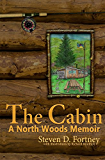 The Cabin: A North Woods Memoir