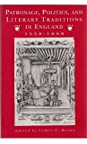img - for Patronage, Politics, and Literary Traditions in England, 1558-1658 book / textbook / text book