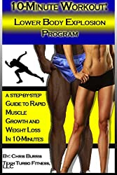 The 10-Minute Workout: Lower Body Explosion Program (English Edition)