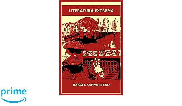 Literatura extrema (Cómo ser un genio) (Spanish Edition): Rafael Sarmentero: 9781980315803: Amazon.com: Books