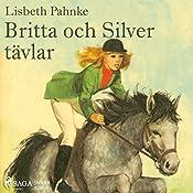 Britta och Silver tävlar(Britta och Silver 5)   Lisbeth Pahnke